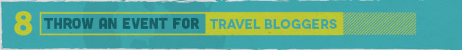 12 Authoritative Link Building Tactics for the Luxury Travel Industry Throw An Event For Travel Bloggers