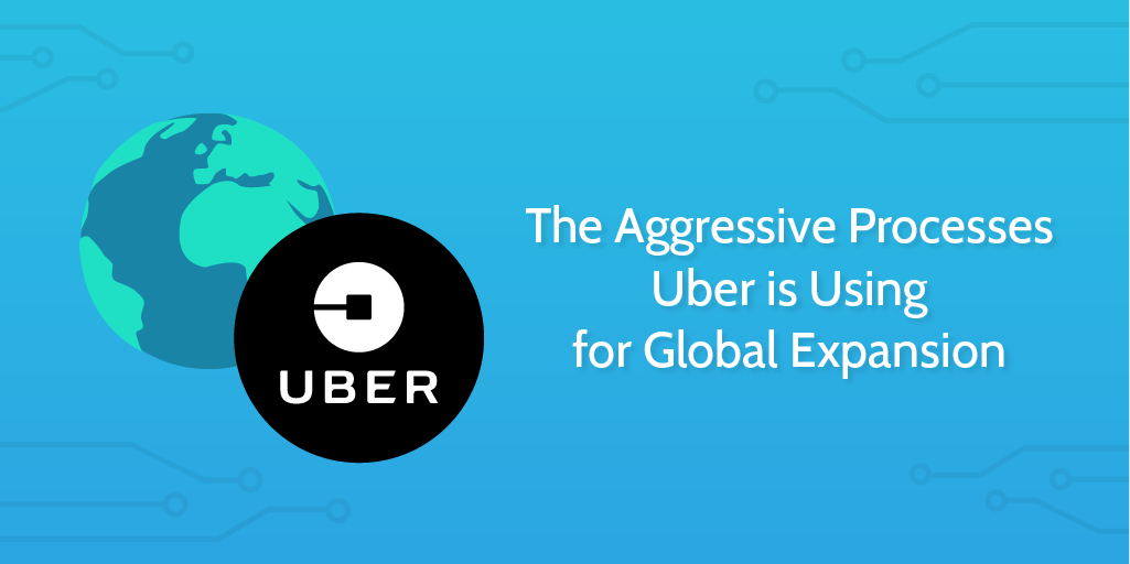 Uber global expansion
